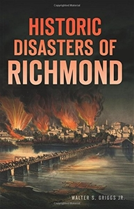 Historic Disasters of Richmond [Paperback]